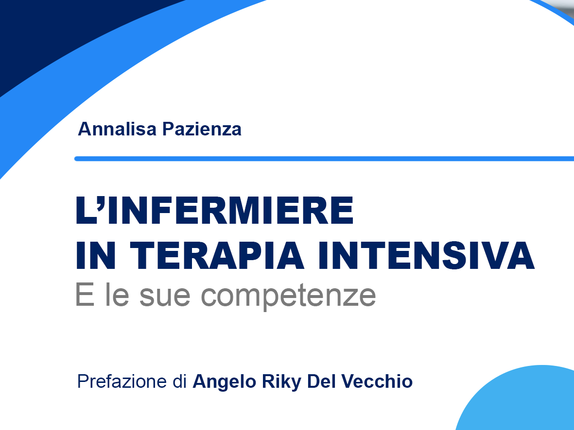 L'Infermiere in Terapia Intensiva: l'ebook di Annalisa Pazienza.