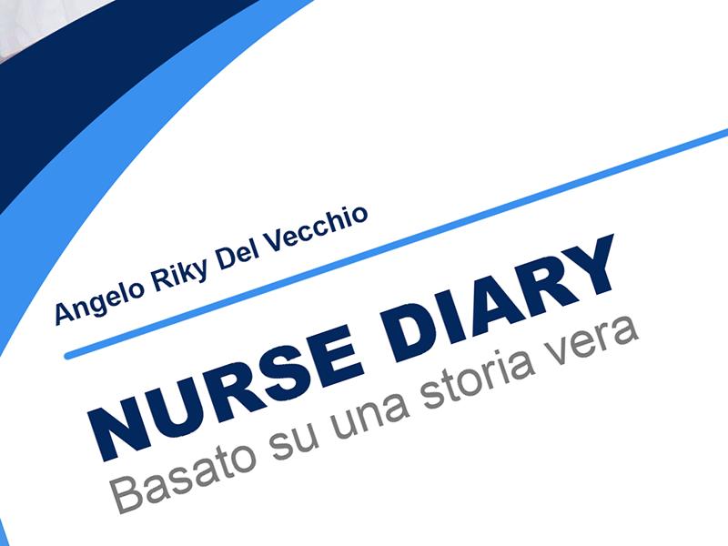 Nurse Diary: uno dei romanzi dell'infermiere e giornalista di Angelo Riky Del Vecchio.