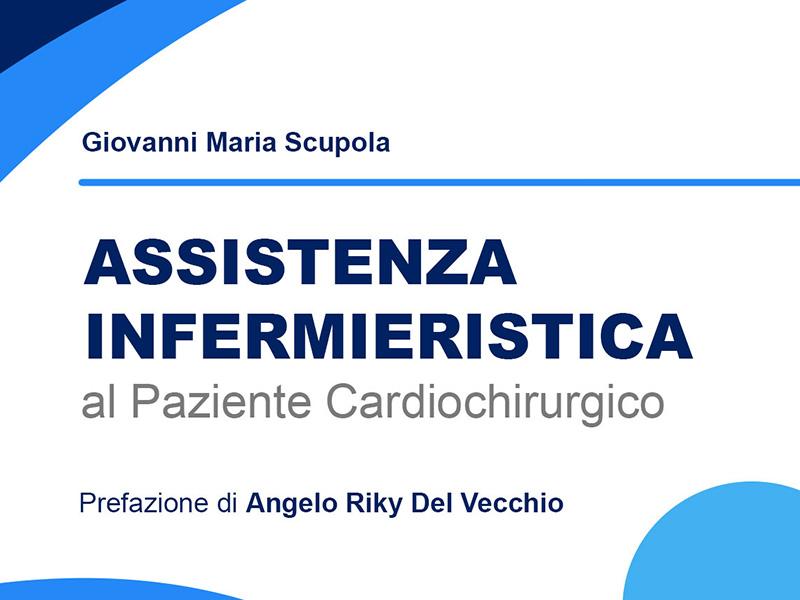 Un volume di Giovanni Maria Scupola. Assistenza Infermieristica Paziente Cardiochirurgico: scarica e-book gratuito!