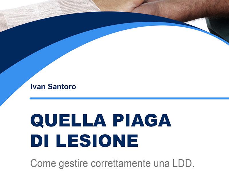 e-book Quella piaga di lesione, l'e-book di Ivan Santoro sulle LDD.