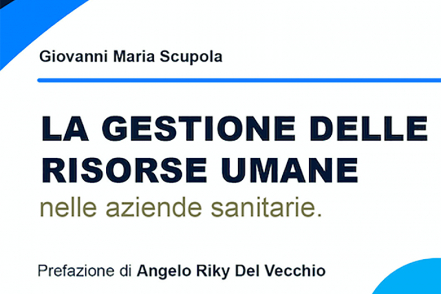 La gestione delle risorse umane nelle aziende sanitarie. E-book di G.M. Scupola.