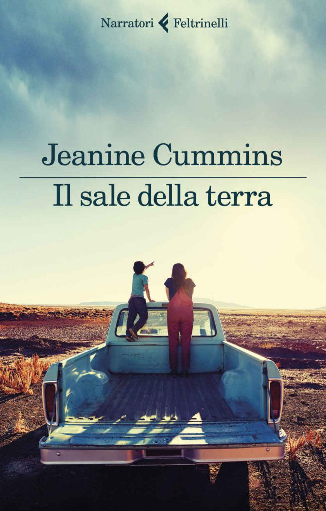 Jeanine Cummins Il sale della terra Feltrinelli, 2020.