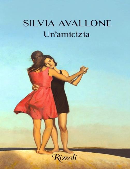 """""""Un'amicizia"""" di Silvia Avallone edito da Rizzoli."""